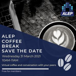 ALEP Coffee Break - March - Save the Date