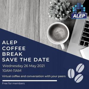 ALEP Coffee Break - May - Save the Date